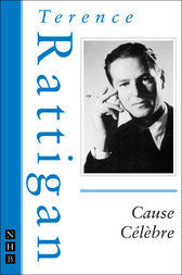 Cause Célèbre (NHB Modern Plays) by Terence Rattigan