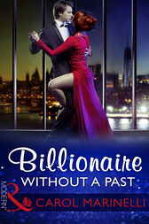 Billionaire Without A Past (Mills & Boon Modern) (Irresistible Russian Tycoons, Book 3) by Carol Marinelli