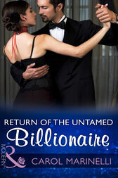 Return Of The Untamed Billionaire (Mills & Boon Modern) (Irresistible Russian Tycoons, Book 4) by Carol Marinelli