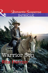 Warrior Son (Mills & Boon Intrigue) (The Heroes of Horseshoe Creek, Book 4) by Rita Herron
