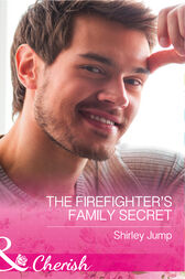 The Firefighter's Family Secret (Mills & Boon Cherish) (The Barlow Brothers, Book 4) by Shirley Jump