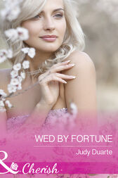 Wed By Fortune (Mills & Boon Cherish) (The Fortunes of Texas: All Fortune's Children, Book 6) by Judy Duarte