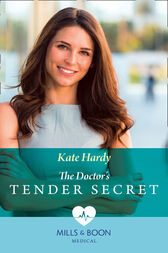 The Doctor's Tender Secret (Mills & Boon Medical) (London City General, Book 1) by Kate Hardy
