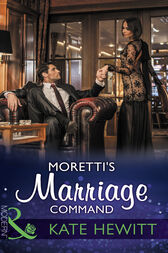 Moretti's Marriage Command (Mills & Boon Modern) by Kate Hewitt