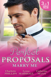 Marry Me: The Proposal Plan / Single Dad, Nurse Bride / Millionaire in Command (Mills & Boon M&B) by Charlotte Phillips