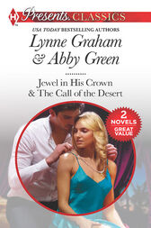 Seduced By The Sheikh: Jewel in His Crown / The Call of the Desert (Mills & Boon M&B) by Lynne Graham