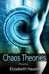 Chaos Theories by Elizabeth Hazen