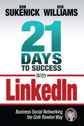 21 Days to Success with LinkedIn by Ron Sukenick