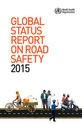Global Status Report on Road Safety 2015 by WHO