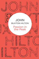 Passion In The Peak: A Superintendent Simon Kenworthy Novel 14 by John Buxton Hilton