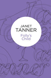 Folly's Child by Janet Tanner