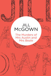 The Murders of Mrs Austin and Mrs Beale: A Lloyd & Hill Novel 4 by Jill McGown