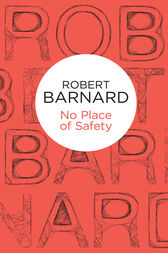 No Place of Safety: A Charlie Peace Novel 5 by Robert Barnard