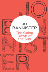 The Going Down of the Sun: A Clio Rees & Harry Marsh Novel 3 by Jo Bannister