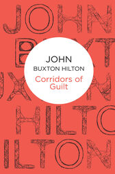 Corridors of Guilt: A Superintendent Simon Kenworthy Novel 12 by John Buxton Hilton