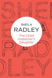 The Chief Inspector's Daughter: An Inspector Quantrill 2 by Sheila Radley