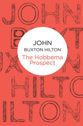 The Hobbema Prospect: A Superintendent Simon Kenworthy Novel 13 by John Buxton Hilton