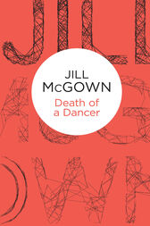 Death of a Dancer: A Lloyd & Hill Novel 3 by Jill McGown