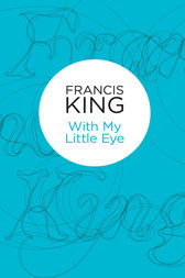 With My Little Eye by Francis King