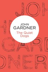 The Quiet Dogs: A Herbie Kruger Novel 3 by John Gardner