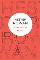 Overture in Venice by Hester Rowan