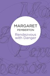 Rendezvous With Danger by Margaret Pemberton