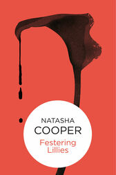 Festering Lilies: A Willow King Novel 1 by Natasha Cooper
