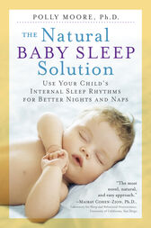 The Natural Baby Sleep Solution by Polly Moore