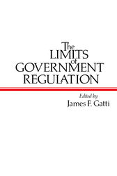 The Limits of Government Regulation by James F. Gatti