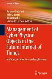 Management of Cyber Physical Objects in the Future Internet of Things by Antonio Guerrieri