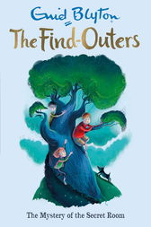 The Five Find-Outers: 03: The Mystery of the Secret Room by Enid Blyton