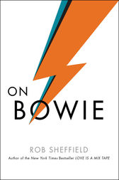 On Bowie by Rob Sheffield