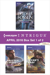 Harlequin Intrigue April 2016 - Box Set 1 of 2 by Delores Fossen