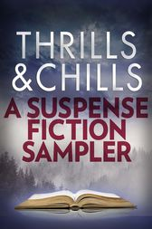 Thrills & Chills: A Suspense Fiction Sampler by Mary Kubica