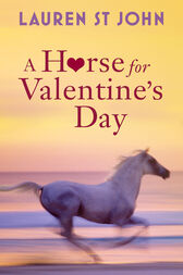 A Horse for Valentine's Day by Lauren St John