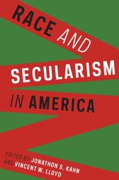 Race and Secularism in America by Jonathan Kahn