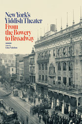 New York's Yiddish Theater by Edna Nahshon