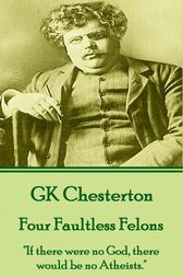 Four Faultless Felons by G. K. Chesterton