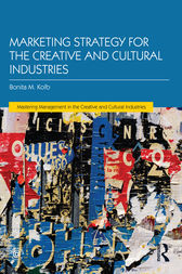 Marketing Strategy for Creative and Cultural Industries by Bonita M. Kolb