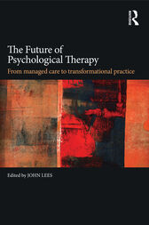 The Future of Psychological Therapy by John Lees