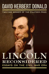 Lincoln Reconsidered by David Herbert Donald