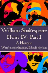 Henry IV, Part I by Willam Shakespeare