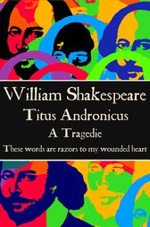 Titus Andronicus by Willam Shakespeare