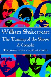 The Taming of the Shrew by Willam Shakespeare