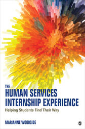 The Human Services Internship Experience by Marianne R. Woodside