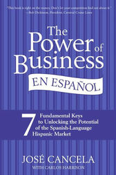 The Power of Business en Espanol, The by Jose Cancela
