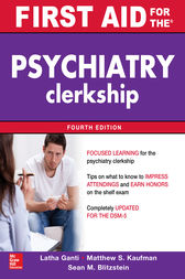 First Aid for the Psychiatry Clerkship, Fourth Edition by Latha Ganti