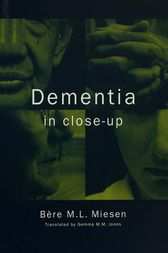 Dementia in Close-Up by Bere Miesen