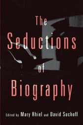The Seductions of Biography by David Suchoff