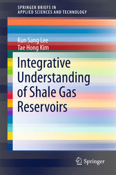 Integrative Understanding of Shale Gas Reservoirs by Kun Sang Lee